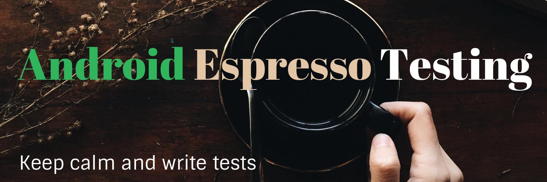 Android Espresso Testing
